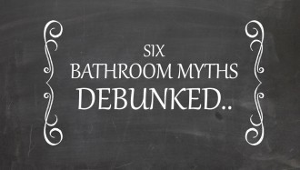 Bathroom Basics - 6 Myths You Can Flush Down The Toilet